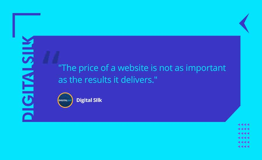 The price of a website is not as important as the results it delivers